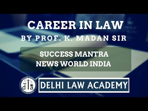 Watch Prof Madan's Interview on News World India TV for a Career in Law