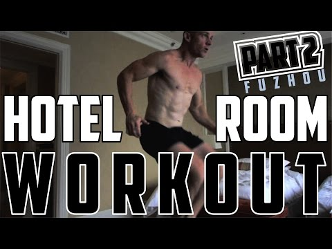 Hotel Room Workout (PART 2, Fuzhou)