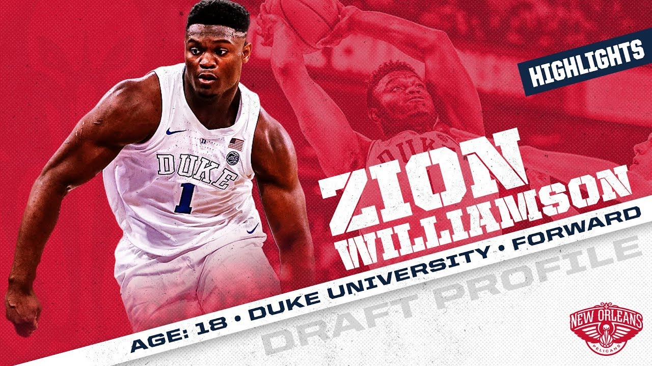 Zion Williamson 2019 Nba Draft Profile Highlights New Orleans Pelicans