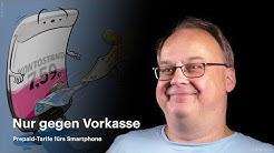 nachgehakt: Prepaid-Tarife fürs Smartphone - die Tricks der Anbieter