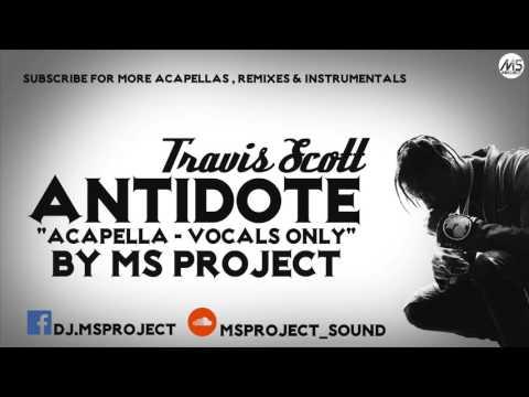 Travis Scott - Antidote (Acapella - Vocals Only) + DL