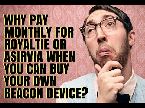 Why Pay Monthly For Royaltie or Asirvia When You Can Buy a Beacon Yourself?