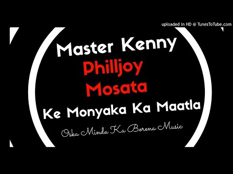 Ke Monyaka Ka Maatla - Master Kenny x Macharly x Mosata