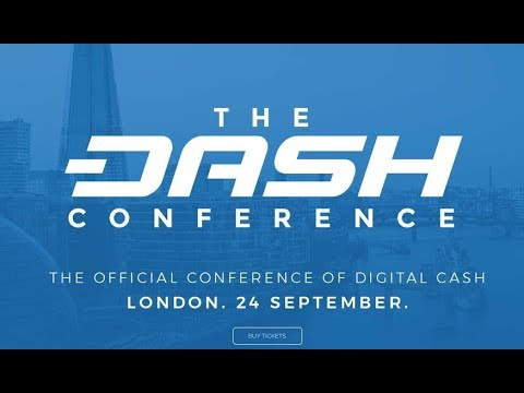 The Dash Conference London - Summary (Sept 24th 2017)