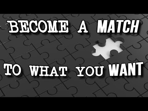 How to BECOME The BEST POSSIBLE MATCH For Your DESIRE to ATTRACT to YOU! Law of Attraction Exercise