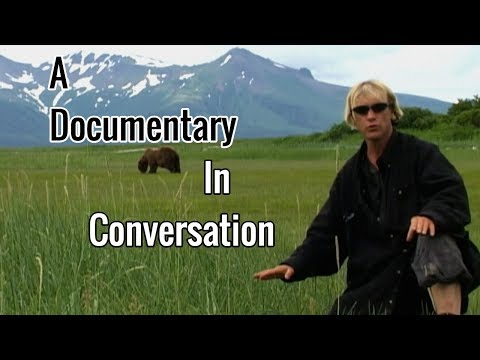 Grizzly Man: How Documentaries Speak