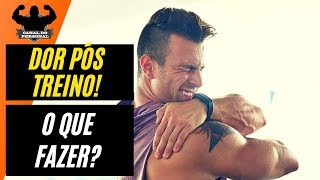 Dor treino como aliviar do a muscular