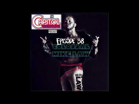 The Capitol Wrestling Podcast Episode 38: Mike Law