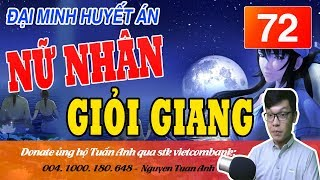 ĐẠI MINH HUYẾT ÁN TẬP 72 NỮ NHÂN GIỎI GIANG-TRUYỆN TRINH THÁMMC TUẤN ANH