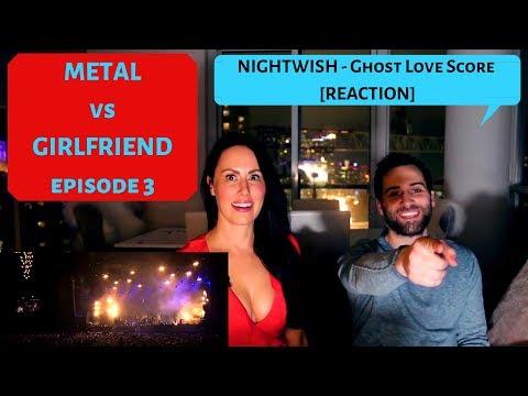 Metal vs Girlfriend (Nightwish - Ghost Love Score) [Reaction]