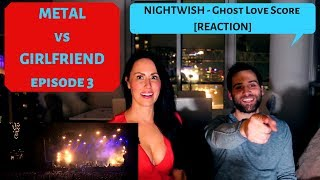 Metal vs Girlfriend (Nightwish - Ghost Love Score) [Reaction]
