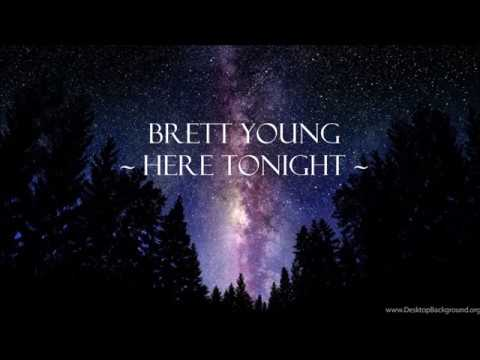 Here Tonight - Brett Young | Lyrics