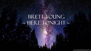 Here Tonight - Brett Young | Lyrics