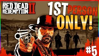 Neace Plays Red Dead Redemption 2! (Part 5) (First Person Only)