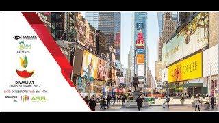 DIWALI FESTIVAL NYC 2017   Times Square