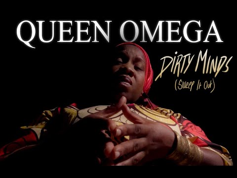 QUEEN OMEGA Dirty Minds (Sweep It Out) [Official Video]