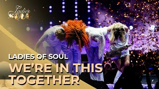 Ladies of Soul 2019 | We're In This Together