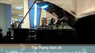 The Piano Man At  Hartsfield-Jackson Atlanta International Airport Tonee (Tony) Valentine