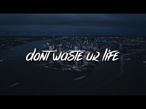 XO2AM & Nate Good - Don't Waste Ur Life (Lyrics)