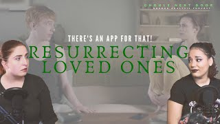 Apps for Resurrecting Loved Ones