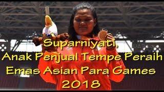 Video Suparniyati, Anak Penjual Tempe Peraih Emas Asian Para Games 2018 download MP3, 3GP, MP4, WEBM, AVI, FLV Oktober 2018