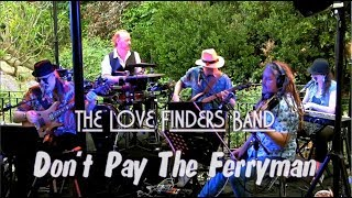 Don't Pay The Ferryman - The Love Finders Band Resimi
