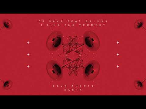 DJ Sava - I Like The Trumpet 2020 (Dave Andres Remix)