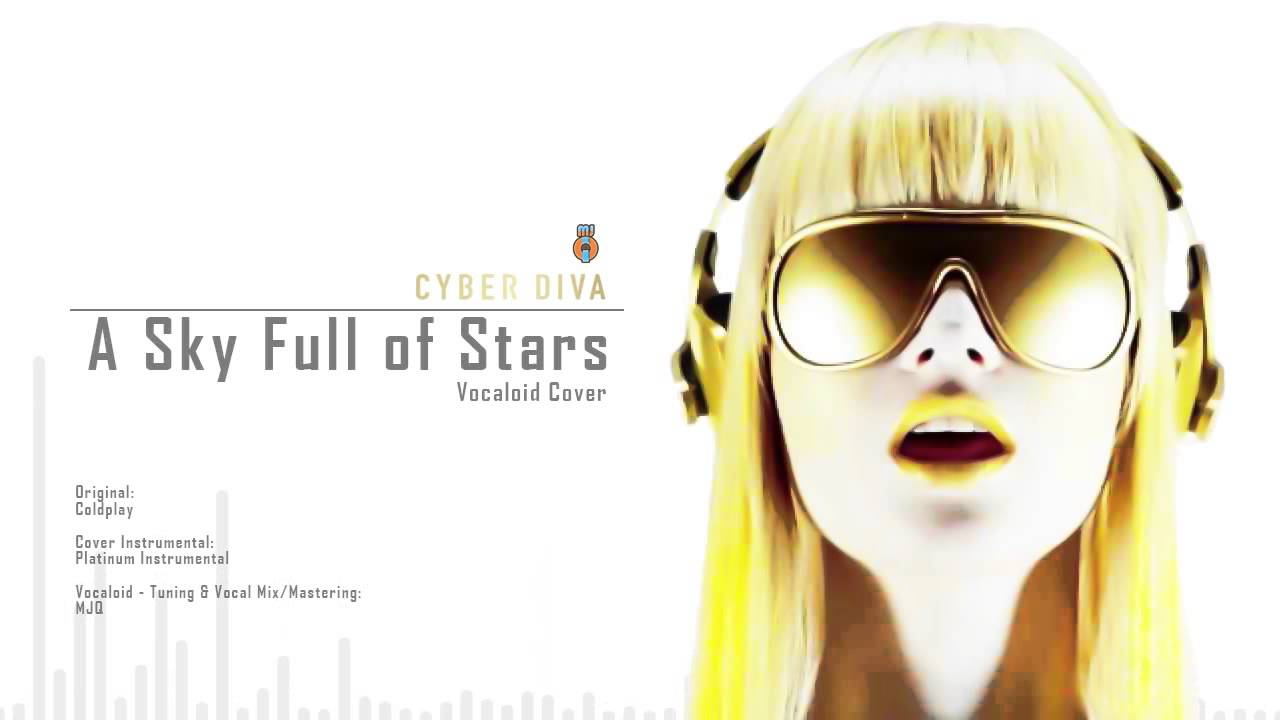 Cyber diva a sky full of stars vocaloid cover youtube - Cyber diva vocaloid ...
