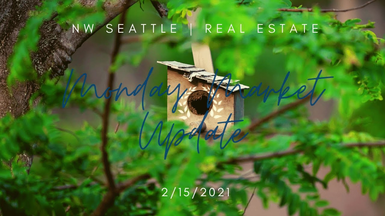 Monday NW Seattle Real Estate Market Update | February 15th, 2021