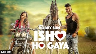 Latest Punjabi Songs 2016 | Ishq Ho Gya | Bobby Sun | New Punjabi Songs 2016 | T-Series Apna Punjab