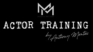 ACTOR TRAINING | Anthony Montes