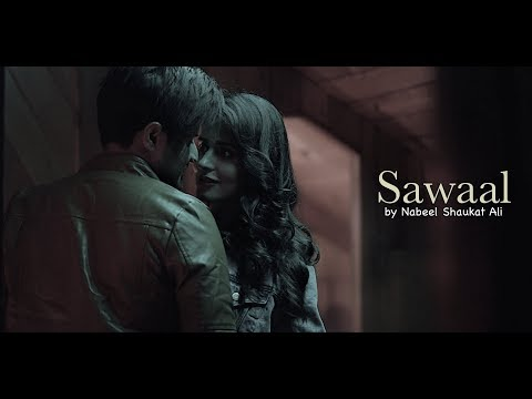 Sawaal - Official Video - Nabeel Shaukat Ali