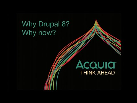 Why Drupal 8? Why now? PS: Drupal 7 is still awesome