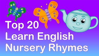TOP 20 LEARN ENGLISH NURSERY RHYMES | 40 MINS LONG. Learning Playlist