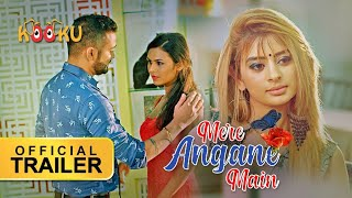 Mere Angane Main #OfficialTrailer | Streaming Now only on www.KOOKU.app | Ankita Dave
