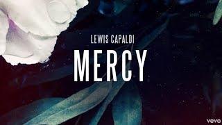 Lewis Capaldi - Mercy - Lyrics Video