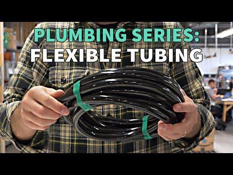 Plumbing Series: Flexible Tubing