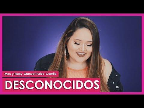 Desconocidos - Mau y Ricky, Manuel Turizo, Camilo Cover By Susan Prieto (VERSIÓN MUJER)