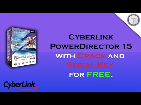 Cyberlink PowerDirector ULTIMATE 15 With Serial Key for FREE