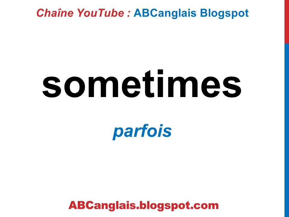 Cours D Anglais 58 Les Adverbes De Frequence En Anglais Always Never Sometimes Often Usually Youtube