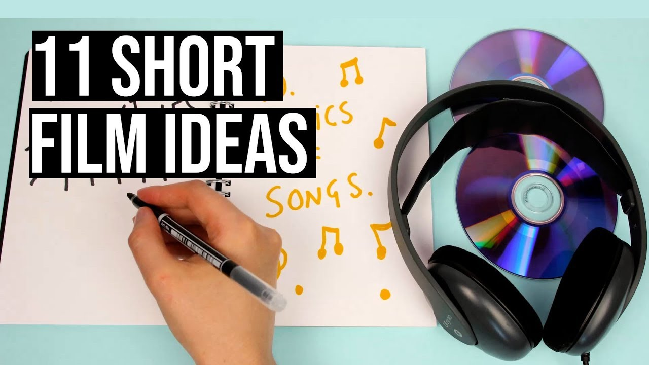 11 SERIOUSLY Good Short Film Ideas