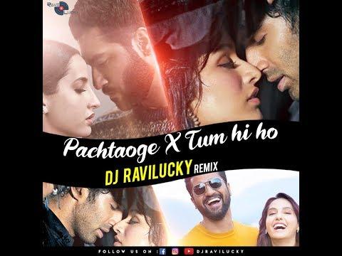pachtaoge-x-tum-hi-ho- -dj-ravi-lucky-remix- -vicky-kaushal,-nora-fatehi- -jaani,-b-praak