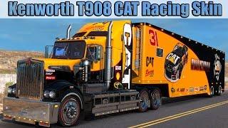 ATS Mods - Kenworth T908 CAT Racing Skin Combo