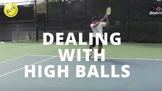Tennis Tip: Dealing With High Balls