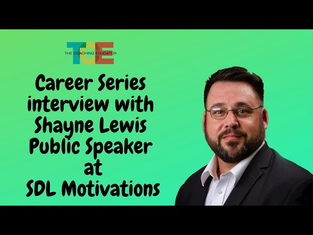 Career Series interview with Shayne Lewis from SDL motivations.