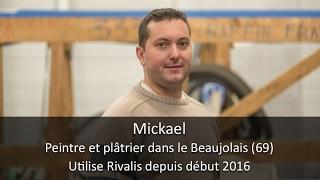 Témoignage client Rivalis - Mickael, peintre/plâtrier (69)