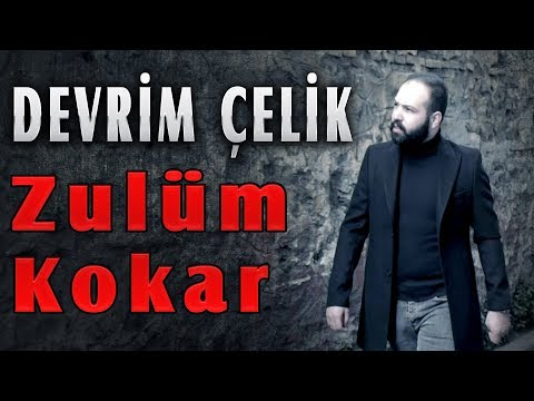 DEVRİM ÇELİK - ZULÜM KOKAR [ Music ]