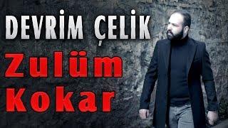 DEVRİM ÇELİK - ZULÜM KOKAR [Official Music ] Resimi