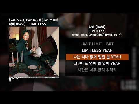 라비 (RAVI) - LIMITLESS (Feat. Sik-K, Xydo (시도)) (Prod. YUTH) [LIMITLESS]ㅣLyrics/가사