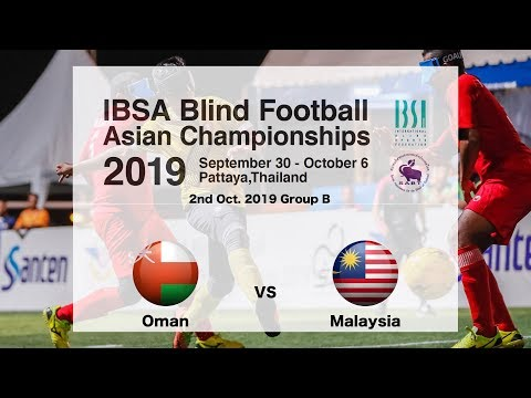 IBSA Blind Football Asian Championships 2019 Oman VS Malaysia